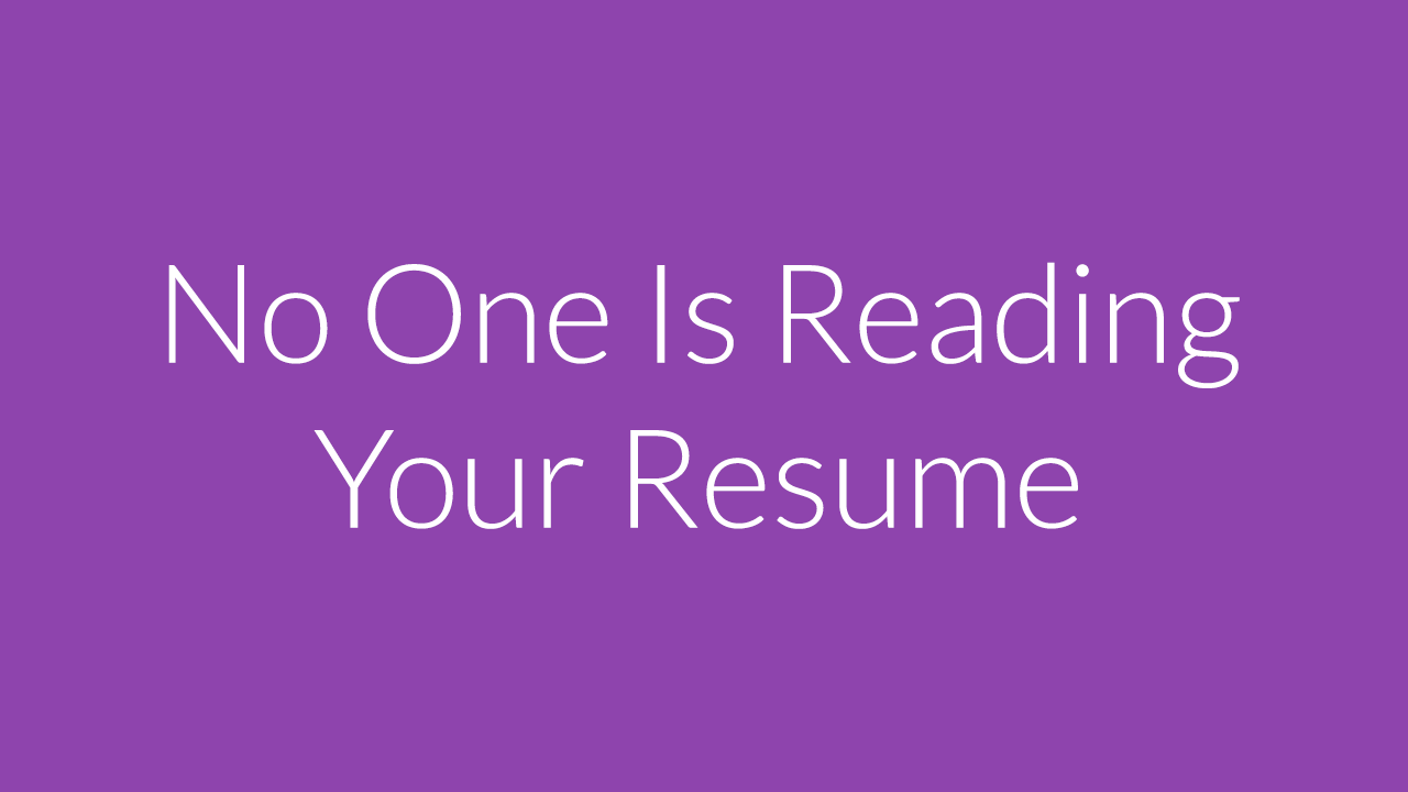 No One Is Reading Your Resume - CPRMyCareer
